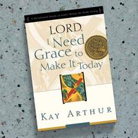Lord, I Need Grace to Make It Today Devotional Study n God's Power for Daily Living