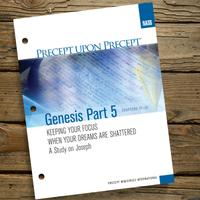 Genesis Part 5 Keeping Your Focus When Your Dreams Are Shattered A Study on Joseph (chapters 37-50)