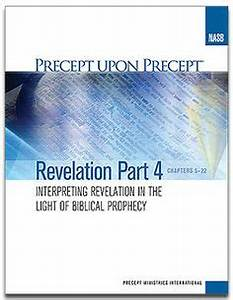 Revelation  - Interpreting Revelation in the Light of Biblical Prophecy (part 4 of 4 part study)